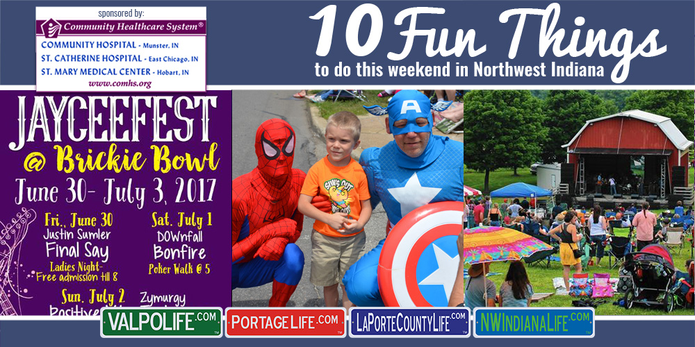10 Fun Things to Do This Weekend in Northwest Indiana June 30 – July 2, 2017