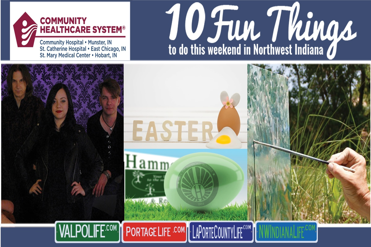 10 Fun Things to Do This Weekend in Northwest Indiana April 12th – 14th, 2019